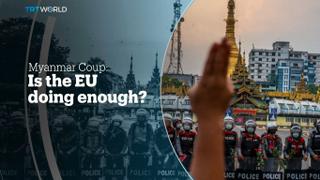 MYANMAR COUP: Is the EU doing enough?