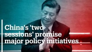 China's 'two sessions' promise major policy initiatives