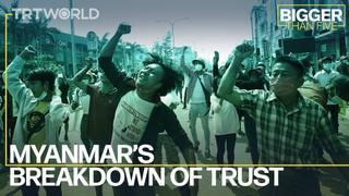 Myanmar's Breakdown of Trust