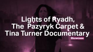 The Pazyryk Carpet | Lights of Ryadh | Tina Turner Documentary