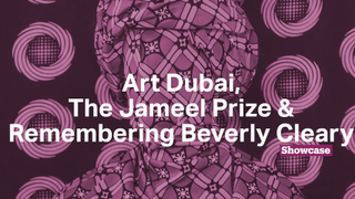 Art Dubai   The Jameel Prize: Poetry to Politics   Remembering Beverly Cleary
