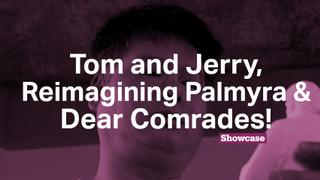 Dear Comrades!   Tom and Jerry   Reimagining Palmyra