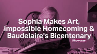 Baudelaire's Bicentenary | Impossible Homecoming | Sophia Makes Art