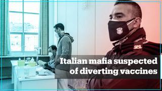 Italian mafia suspected of jumping Covid-19 vaccine queue as death toll rises
