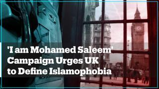 'I Am Mohammed Saleem': Campaign urges the UK 'to define Islamophobia'