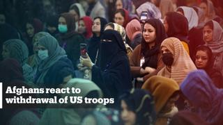 Afghans react to the withdrawal of US troops