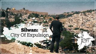 The Rift E1 - Silwan, a neighbourhood under threat