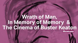 In Memory of Memory | The Cinema of Buster Keaton | Wrath of Man