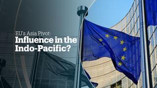 EU'S ASIA PIVOT: Influence in the Indo-Pacific?
