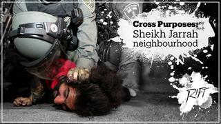 EP2 The Rift: Cross Purposes: Sheikh Jarrah neighbourhood