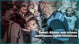 Israel: Abuse, war crimes and human rights violations