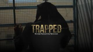 Trapped: Women Forced into Terrorism