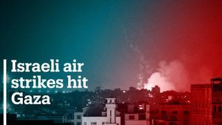 Israeli air strikes hit Gaza