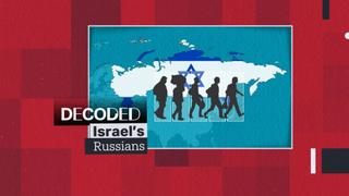 Decoded: Israel's Russians