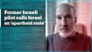 Former Israeli pilot: 'My government and military are war criminals'