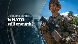 DEFENDING EUROPE: Is NATO still enough?