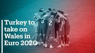 Turkey to take on Wales in Euro 2020