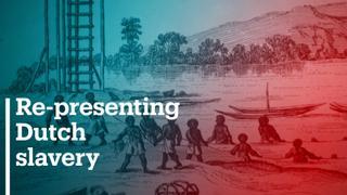 Re-presenting Dutch slavery history
