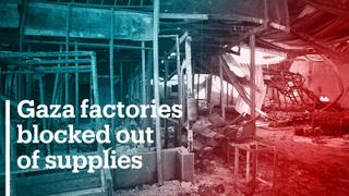 Gaza factories blocked out of supplies