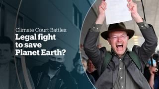Climate court battles: Legal fight to save Planet Earth?