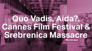 Srebrenica Massacre | Quo Vadis, Aida? | Cannes Film Festival