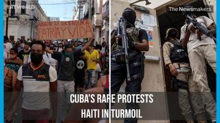 Cubans Protest Against Crumbling Economy | Haiti in Crisis