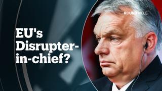 VIKTOR ORBAN: The EU's Disrupter-in-Chief?