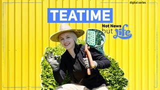 Teatime   Not News But Life   Episode 11
