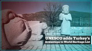 UNESCO adds Turkey's Arslantepe Mound to its World Heritage List