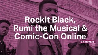 Comic-Con Online | RockIt Black | Rumi the Musical