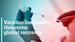 Vaccine inequality impacting global recovery from outbreak