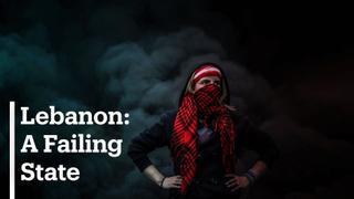 Focal Point - Lebanon: A Failing State