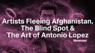 Artists Fleeing Afghanistan   The Art of Antonio Lopez   The Blind Spot