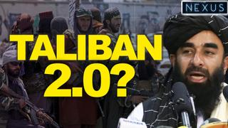 Taliban 2.0 - Have Afghanistan's new rulers changed? … or not?