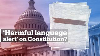 The US National Archives issues 'harmful language alert' for the US Constitution