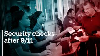 How 9/11 changed security checks as we know it
