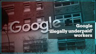 Google 'illegally underpaid' thousands of temporary workers - report