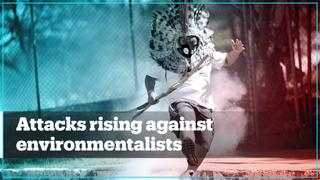 Lethal attacks on environmentalists continue to rise