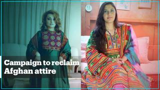 Afghan women start online campaign to reclaim their traditional attire