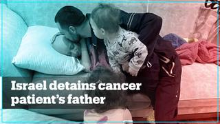 Outcry after Israel arrests father of cancer-stricken Palestinian child