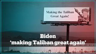 Joe Biden targeted in 'Making Taliban great again' billboards
