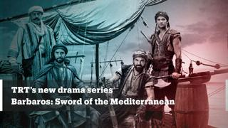 TRT launches new drama series, Barbaros: Sword of the Mediterranean