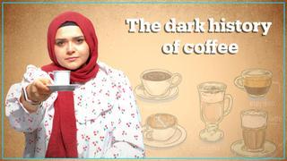 The Dark History of Coffee