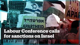 UK Labour conference calls for sanctions against Israel's 'apartheid' crimes