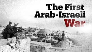 The Arab-Israeli War of 1948 and Nakba explained
