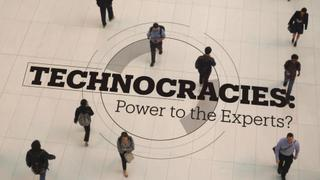 Technocracies: Power to the Experts?