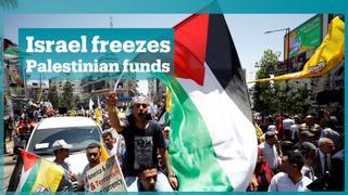 """Palestinians say halting of funds by Israel """"a declaration of war"""""""