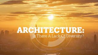 Architecture: Is there a lack of diversity?
