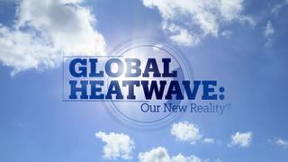 Global Heatwave - Our new reality?