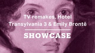 TV remakes, Hotel Transylvania 3 & Emily Brontë | Full Episode | Showcase